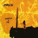 Martin + Me/J. Mascis