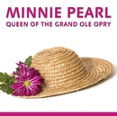 Queen Of The Grand Ole Opry/Minnie Pearl