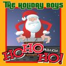HO HO FREAKIN' HO!/The Holiday Boys