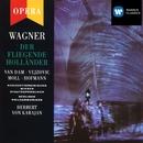 Wagner: Der fliegende Holländer/Herbert von Karajan/José Van Dam/Dunja Vejzovic/Kurt Moll/Peter Hofmann