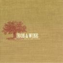 The Creek Drank The Cradle/Iron & Wine