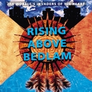 Rising Above Bedlam/Jah Wobble's Invaders Of The Heart