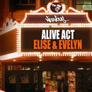 Elise & Evelyn/Alive Act