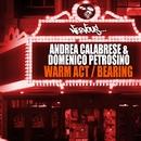 Warm Act / Bearing/Andrea Calabrese, Domenico Petrosino