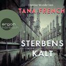 Sterbenskalt (Gekürzt)/Tana French