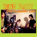 Bad Days/The Flaming Lips