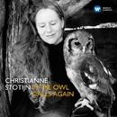 If the Owl Calls Again/Christianne Stotijn