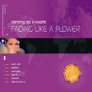 Fading Like A Flower/Dancing DJ's