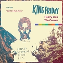 Heavy Lies The Crown/King Friday