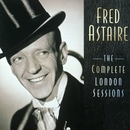 The Complete London Sessions/Fred Astaire