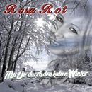 Mit dir durch den kalten Winter/Rosa Rot