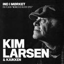Ind I Mørket/Kim Larsen & Kjukken