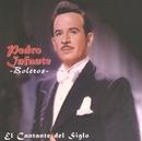 El Cantante del Siglo /  Boleros/Pedro Infante
