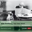 Him Hanflang war das Wort/Ernst Jandl