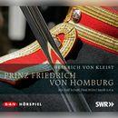 Prinz Friedrich von Homburg (Hörspiel)/Heinrich von Kleist