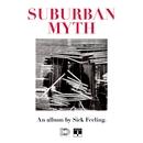 Suburban Myth/Sick Feeling