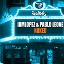 Naked/IAMLOPEZ, Pablo Leone
