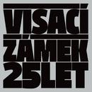 25 let/Visaci Zamek