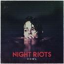 Howl/Night Riots