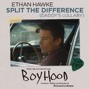 Split The Difference (Daddy's Lullaby)/Ethan Hawke