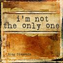 I'm Not the Only One (Remixes)/Greg Diamonds