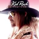 First Kiss/Kid Rock