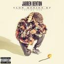 Slow Motion/Jarren Benton