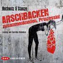 Arschbacken zusammenkneifen, Prinzessin! (Ungekürzt)/Mirco Buchwitz, Rikje Stanze