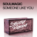 Someone Like You/Soulmagic