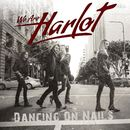 Dancing On Nails/We Are Harlot