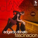 Tango Classics 345: Fascinacion (Historical Recordings)/Edgardo Donato