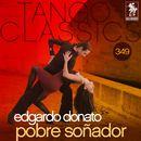 Tango Classics 349: Pobre Soñador (Historical Recordings)/Edgardo Donato