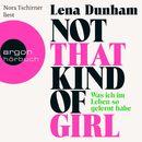 Not That Kind of Girl - Was ich im Leben so gelernt habe (Ungekürzte Fassung)/Lena Dunham