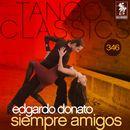 Tango Classics 346: Siempre Amigos (Historical Recordings)/Edgardo Donato