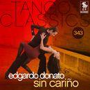 Tango Classics 343: Sin Cariño (Historical Recordings)/Edgardo Donato