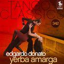 Tango Classics 342: Yerba Amarga (Historical Recordings)/Edgardo Donato