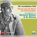 Watson und das Rätsel der Schweinepfote (Hörspiel)/Sherlock Holmes - Die verschollenen Fälle