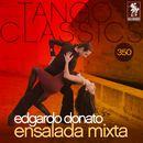 Tango Classics 350: Ensalada Mixta (Historical Recordings)/Edgardo Donato