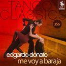 Tango Classics 356: Me Voy a Baraja (Historical Recordings)/Edgardo Donato