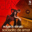 Tango Classics 351: Soldadito de Amor (Historical Recordings)/Edgardo Donato