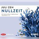 Nullzeit (Hörspiel)/Juli Zeh