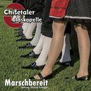 Marschbereit/Chisetaler Blaskapelle