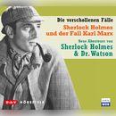 Sherlock Holmes und der Fall Karl Marx (Hörspiel)/Sherlock Holmes - Die verschollenen Fälle