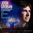 The Mystery of Your Gift (feat. Brian Byrne and the American Boychoir)/Josh Groban
