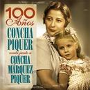 """""""100 Años- Concha Piquer Canta Junto A Concha Márquez Piquer""""/Concha Piquer"""
