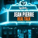 Real Talk/Jean Pierre