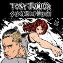 Suckerpunch/Tony Junior