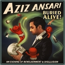 Buried Alive/Aziz Ansari