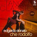 Tango Classics 359: Che Rodolfo (Historical Recordings)/Edgardo Donato
