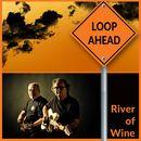 River of Wine/Loopahead